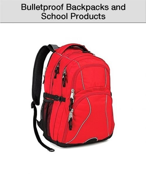 Bulletproof Backpacks & School Products